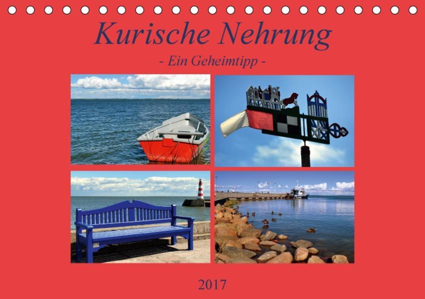 Kurische Nehrung - ein Geheimtipp (Tischkalender 2017 DIN A5 quer) - Coverbild