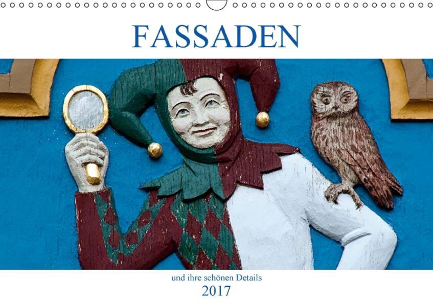 Fassaden und ihre schönen Details (Wandkalender 2017 DIN A3 quer) - Coverbild