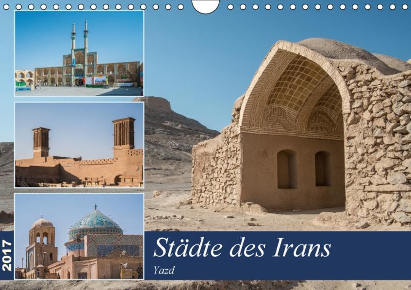 Städte des Irans - Yazd (Wandkalender 2017 DIN A4 quer) - Coverbild