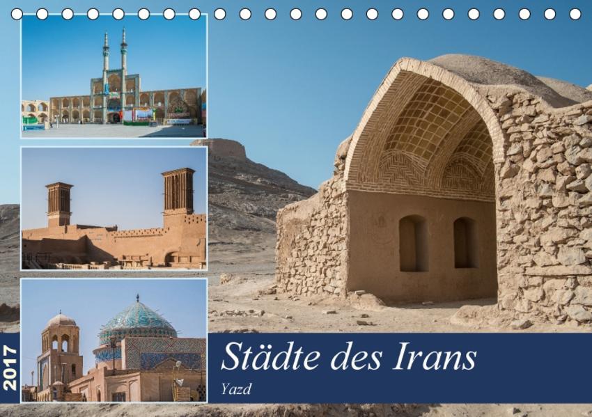 Städte des Irans - Yazd (Tischkalender 2017 DIN A5 quer) - Coverbild