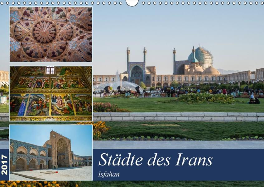 Städte des Irans -  Isfahan (Wandkalender 2017 DIN A3 quer) - Coverbild