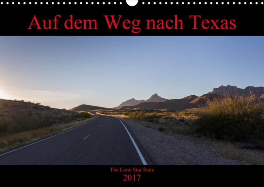Auf dem Weg nach Texas (Wandkalender 2017 DIN A3 quer) - Coverbild
