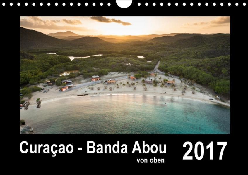 Curaçao - Banda Abou von oben (Wandkalender 2017 DIN A4 quer) - Coverbild