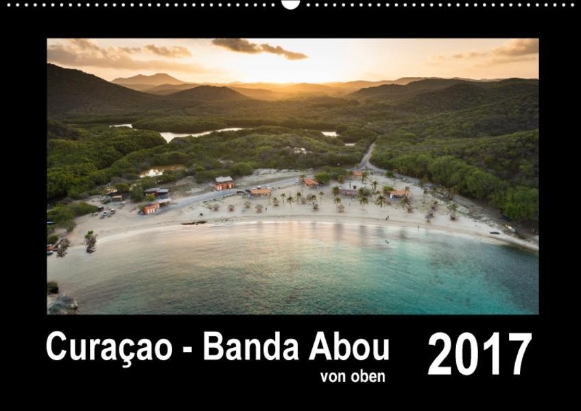 Curaçao - Banda Abou von oben (Wandkalender 2017 DIN A2 quer) - Coverbild