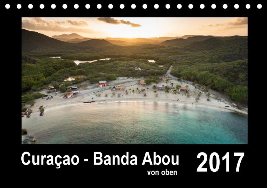 Curaçao - Banda Abou von oben (Tischkalender 2017 DIN A5 quer) - Coverbild