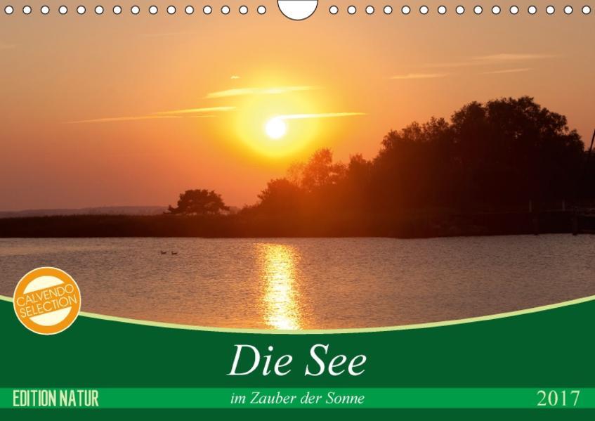 Die See im Zauber der Sonne (Wandkalender 2017 DIN A4 quer) - Coverbild
