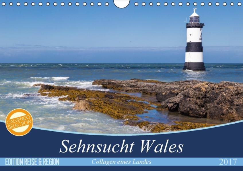 Sehnsucht Wales - Collagen eines Landes (Wandkalender 2017 DIN A4 quer) - Coverbild