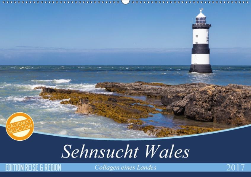 Sehnsucht Wales - Collagen eines Landes (Wandkalender 2017 DIN A2 quer) - Coverbild