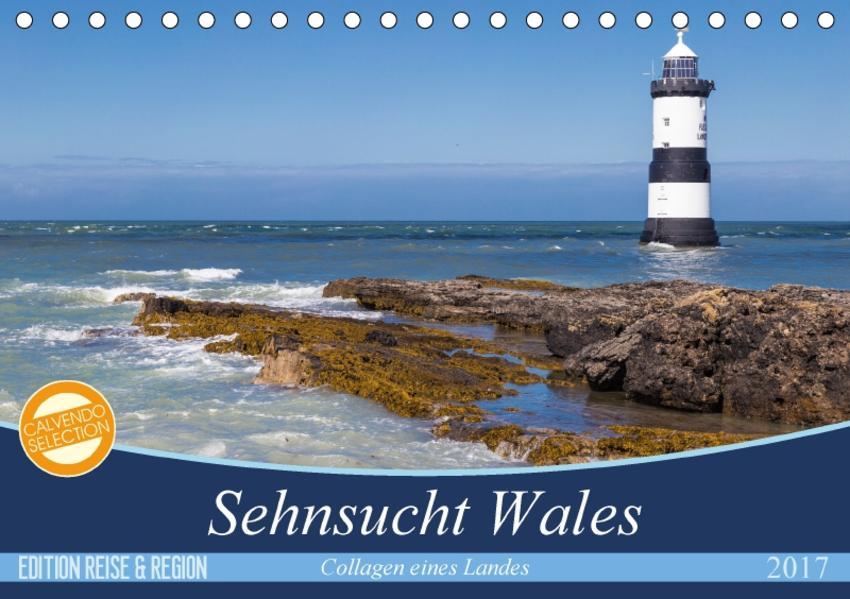 Sehnsucht Wales - Collagen eines Landes (Tischkalender 2017 DIN A5 quer) - Coverbild