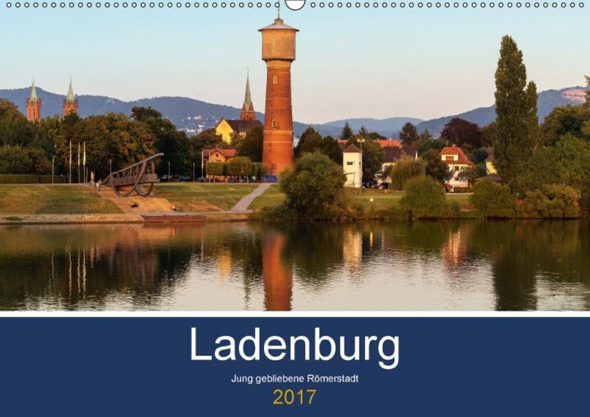 Ladenburg. Jung gebliebene Römerstadt. (Wandkalender 2017 DIN A2 quer) - Coverbild