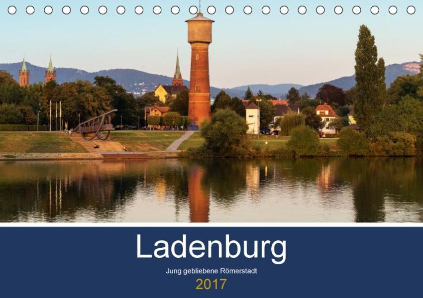 Ladenburg. Jung gebliebene Römerstadt. (Tischkalender 2017 DIN A5 quer) - Coverbild