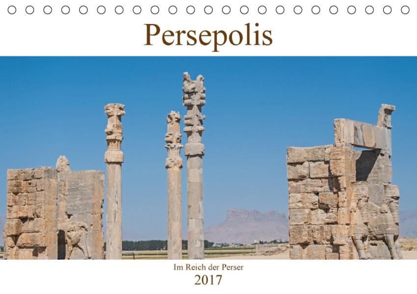 Persepolis - Im Reich der Perser (Tischkalender 2017 DIN A5 quer) - Coverbild
