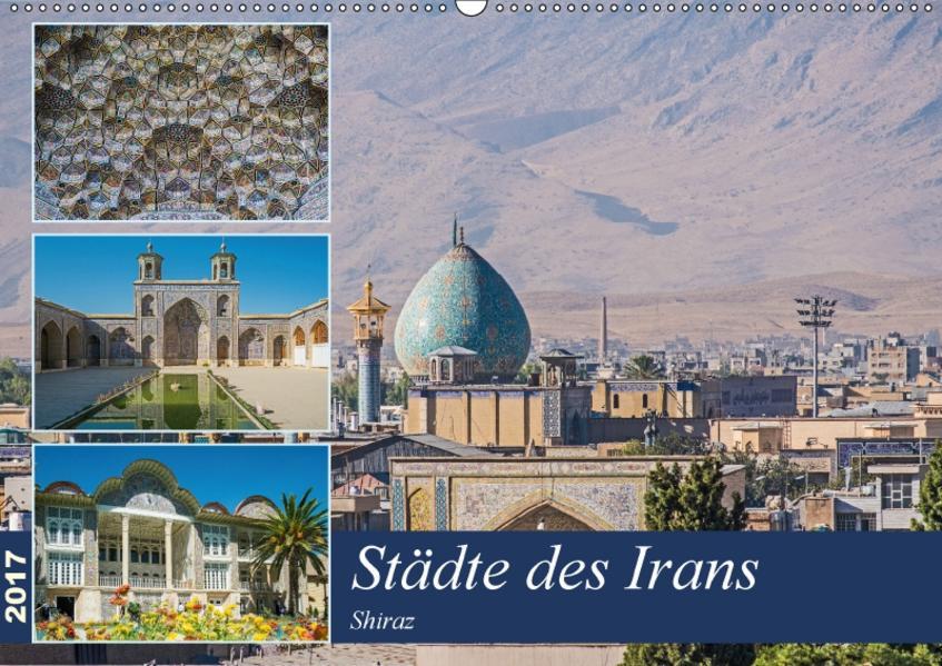 Städte des Irans - Shiraz (Wandkalender 2017 DIN A2 quer) - Coverbild