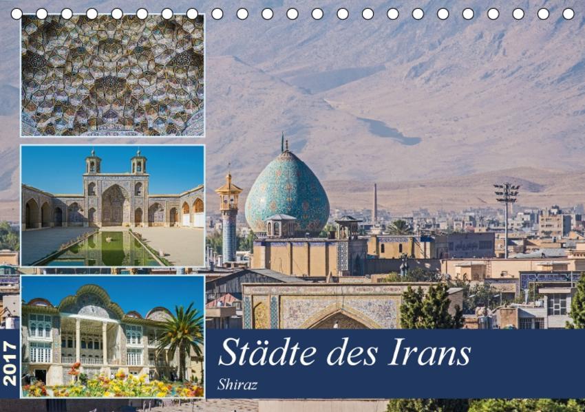 Städte des Irans - Shiraz (Tischkalender 2017 DIN A5 quer) - Coverbild