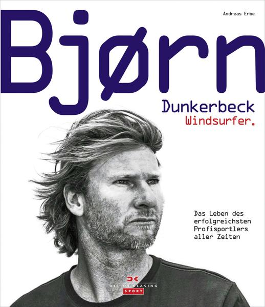 Bjørn Dunkerbeck – Windsurfer. - Coverbild