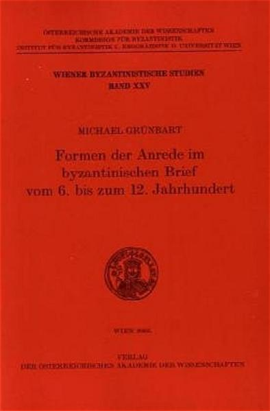 Formen der Anrede im byzantinischen Brief vom 6. bis zum 12. Jahrhundert - Coverbild