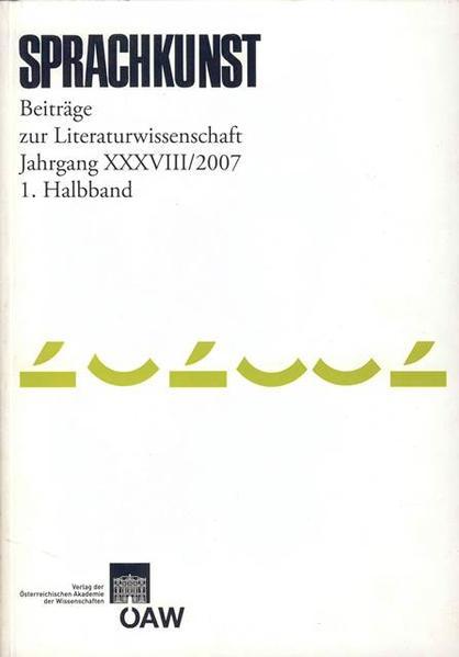 Sprachkunst. Beiträge zur Literaturwissenschaft / Sprachkunst. Beiträge zur Literaturwissenschaft Jahrgang XXXVIII/2007 1. Halbband - Coverbild