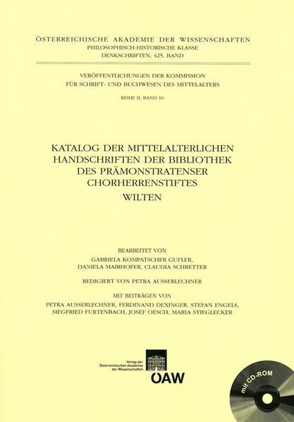 Katalog der mittelalterlichen Handschriften der Bibliothek des Prämonstratenser Chorherrenstiftes Wilten - Coverbild