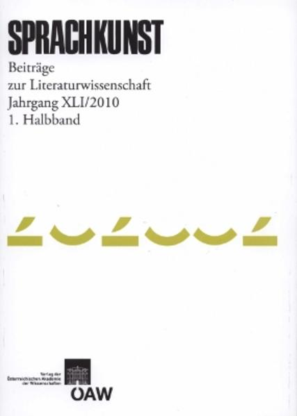 Sprachkunst. Beiträge zur Literaturwissenschaft / Sprachkunst   Beiträge zur Literaturwissenschaft  Jahrgang 41/2010 1. Halbband - Coverbild