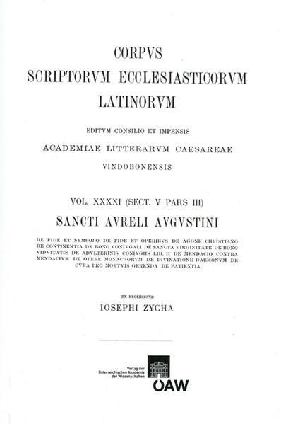 CSEL 41 - Augustinus. De fide et symbolo. De fide et operibus, De agone christiano, De contienta, De bono coniugali - ed. J. Zycha/REPRINT - Coverbild