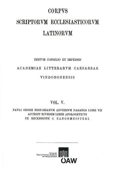 CSEL 05 - Orosius Historiae adversus paganos  Accedit euisdem liber apologeticus - ed. K. Zangenmeister/REPRINT - Coverbild