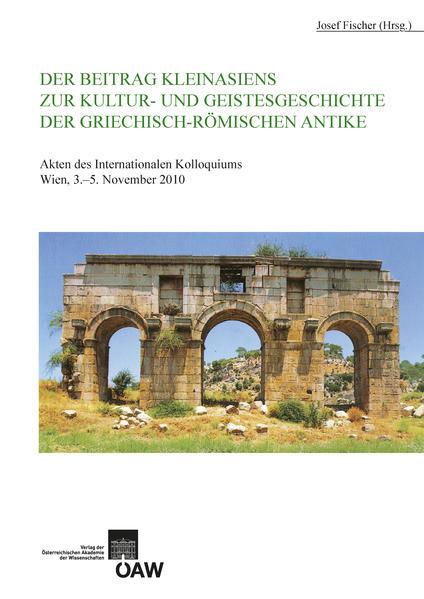 Der Beitrag Kleinasiens zur Kultur- und Geistesgeschichte der Griechisch-Römischen Antike - Coverbild