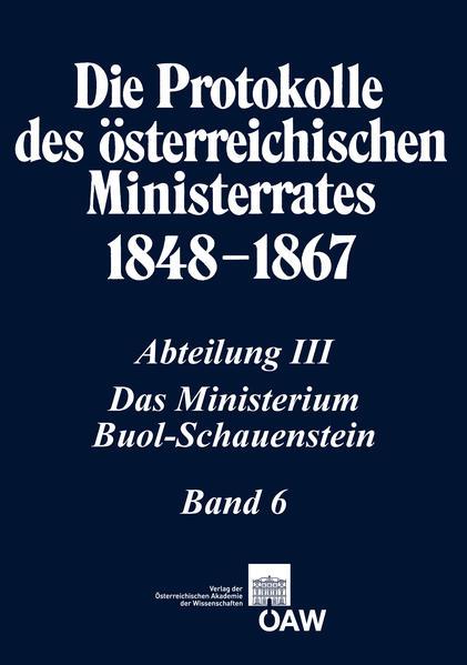Die Protokolle des österreichischen Ministerrates 1848-1867 Abteilung III: Das Ministerium Buol-Schauenstein Band 6 - Coverbild