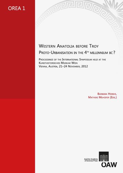 Western Anatolia before Troy. Proto-Urbanisation in the 4th Millenium BC? - Coverbild