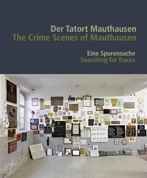 Der Tatort Mauthausen / The Crime Scenes of Mauthausen - Coverbild