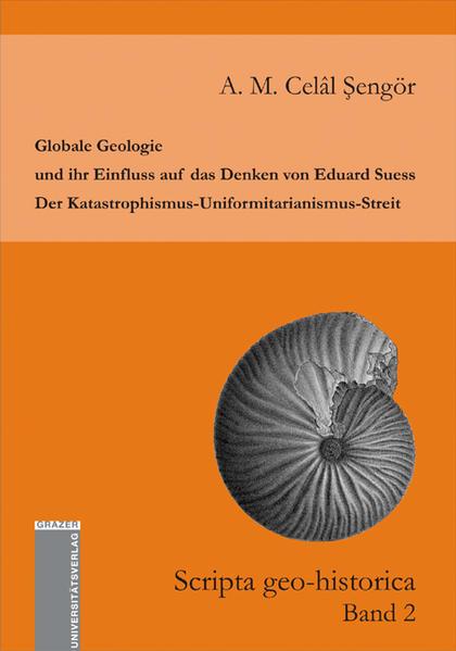 Globale Geologie und ihr Einfluss auf das Denken von Eduard Suess: Der Katastrophismus-Uniformitarianismus-Streit - Coverbild