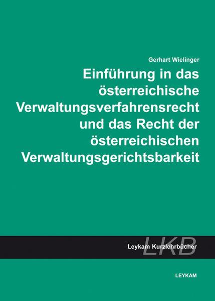Einführung in das österreichische Verwaltungsverfahrensrecht und das Recht der österreichischen Verwaltungsgerichtsbarkeit - Coverbild