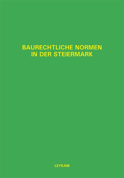 Baurechtliche Normen in der Steiermark - Coverbild