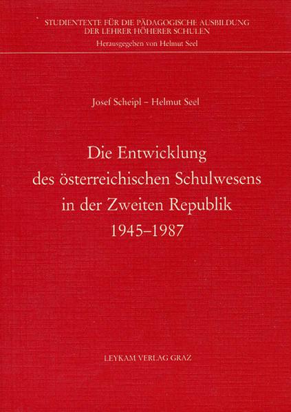 Die Entwicklung des österreichischen Schulwesens in der zweiten Republik 1945-1987 - Coverbild