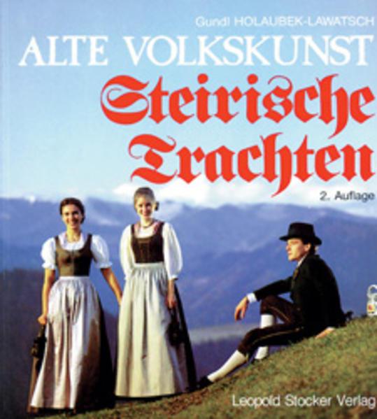 Alte Volkskunst, Steirische Trachten - Coverbild