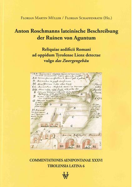 Anton Roschmanns lateinische Beschreibung der Ruinen von Aguntum - Coverbild