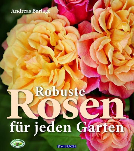 Kostenloses Epub-Buch Robuste Rosen für jeden Garten