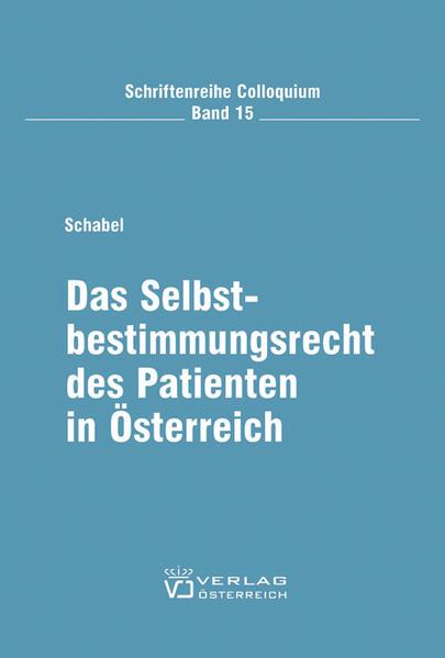 Das Selbstbestimmungsrecht des Patienten in Österreich - Coverbild