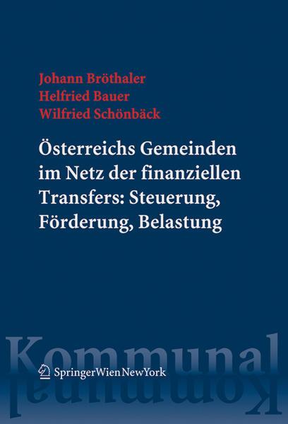 Österreichs Gemeinden im Netz der finanziellen Transfers: Steuerung, Förderung, Belastung - Coverbild