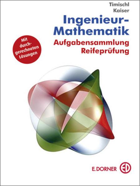 Ingenieur-Mathematik, Aufgabensammlung Reifeprüfung - Coverbild