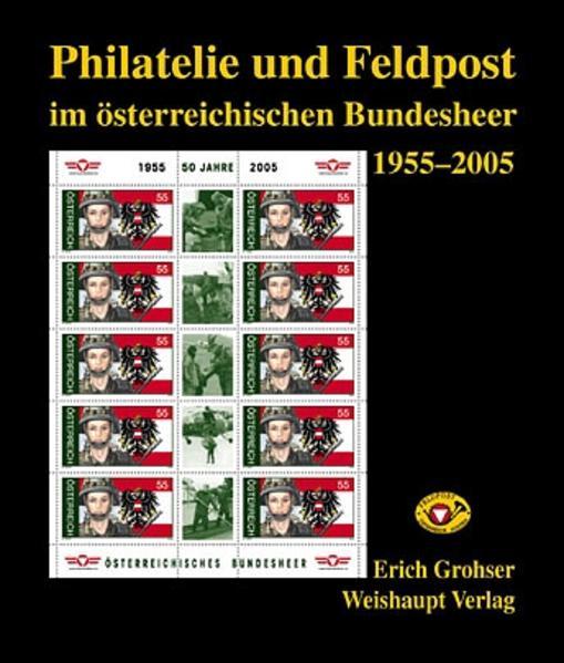 Philatelie und Feldpost im österr. Bundesheer 1955-2005 - Coverbild