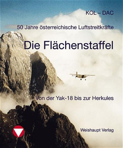 50 Jahre österreichische Luftstreitkräfte. Die Flächenstaffel Langenlebarn - Coverbild