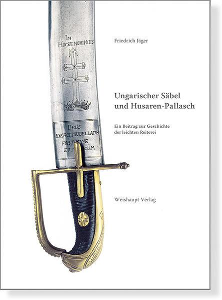 Ungarischer Säbel und Husaren-Pallasch - Coverbild