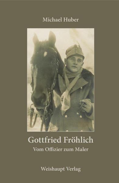 Gottfried Fröhlich. Vom Offizier zum Maler - Coverbild