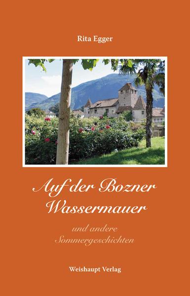 Auf der Bozner Wassermauer und andere Sommergeschichten - Coverbild