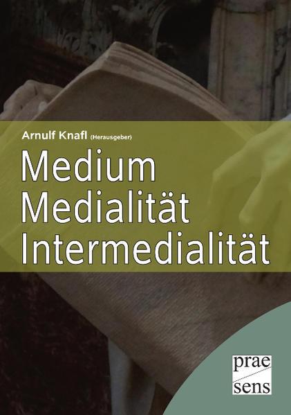 Medium – Medialität – Intermedialität - Coverbild