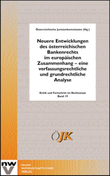 Neuere Entwicklungen des österreichischen Bankenrechts im europäischen Zusammenhang - eine verfassungsrechtliche und grundrechtliche Analyse - Coverbild