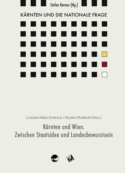 Kärnten und die nationale Frage / Kärnten und Wien. Zwischen Staatsidee und Landesbewusstsein - Coverbild