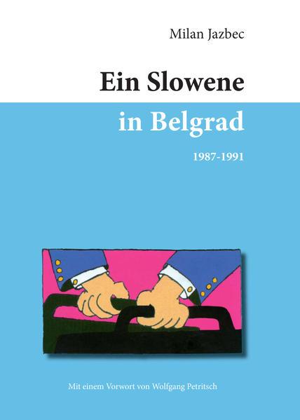 Ein Slowene in Belgrad 1987-1991 - Coverbild