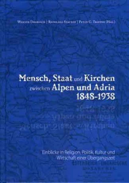 Mensch, Staat und Kirchen zwischen Alpen und Adria 1848-1938 - Coverbild