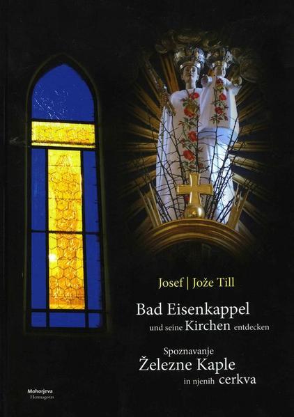 Bad Eisenkappel und seine Kirchen entdecken / Spoznavanje Železne Kaple in njenih cerkva - Coverbild